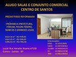 Alugo Salas e Conj. comercial no centro de Santos