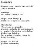 Cascadura -  Aluga-se casa 1 quarto sala cozinha e área. Endereço Rua Padre Telêmaco 108 . o endereço  se encontra próximo a estação  de trem e viaduto de Cascadura