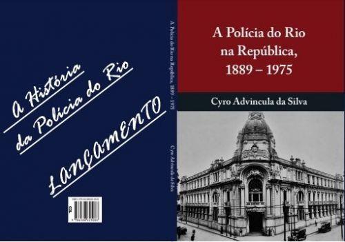 A Polícia do Rio na República 1889-1975 575479